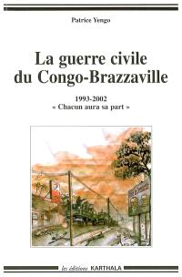 La guerre civile du Congo-Brazzaville, 1993-2002 : chacun aura sa part