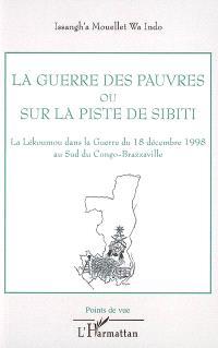 La guerre des pauvres ou Sur la piste de Sibiti : la Lékoumou dans la guerre du 18 décembre 1998 au sud du Congo-Brazzaville