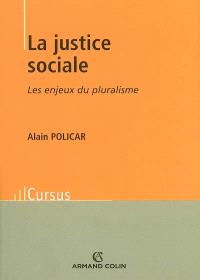 La justice sociale : les enjeux du pluralisme