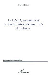 La laïcité, ses prémices et son évolution depuis 1905 : le cas breton