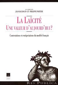 La laïcité, une valeur d'aujourd'hui ? : contestations et renégociations du modèle français