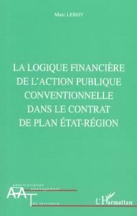 La logique financière de l'action publique conventionnelle dans le contrat de plan Etat-région