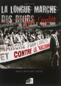 La longue marche des Beurs pour l'égalité : 1983-2013