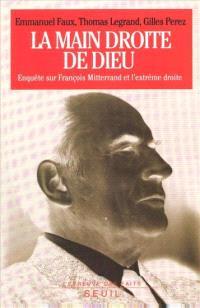 La main droite de Dieu : enquête sur François Mitterrand et l'extrême droite