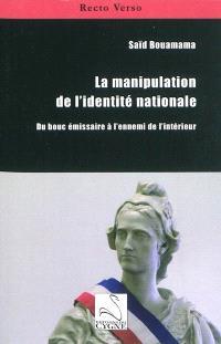La manipulation de l'identité nationale : du bouc émissaire à l'ennemi de l'intérieur