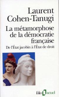 La Métamorphose de la démocratie française : de l'Etat jacobin à l'Etat de droit