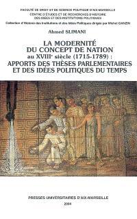 La modernité du concept de nation au XVIIIe siècle (1715-1789) : apports des thèses parlementaires et des idées politiques du temps