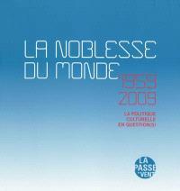 La noblesse du monde, 1959-2009 : la politique culturelle en question(s)