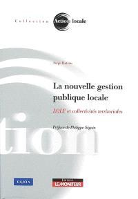 La nouvelle gestion publique locale : LOLF et collectivités territoriales