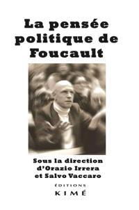 La pensée politique de Foucault