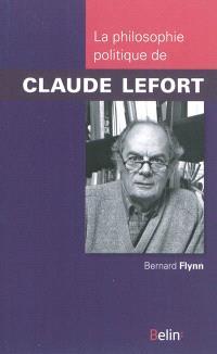 La philosophie politique de Claude Lefort