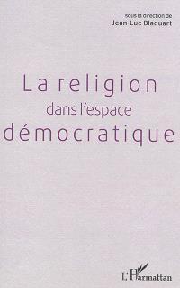 La religion dans l'espace démocratique