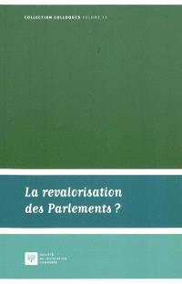 La revalorisation des Parlements : actes du colloque du 19 mars 2010