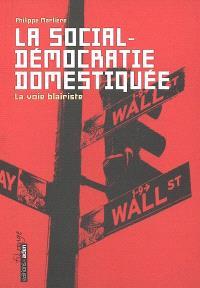 La social-démocratie domestiquée : la voie blairiste