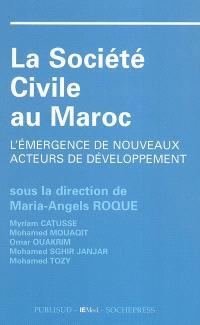 La société civile au Maroc : l'émergence de nouveaux acteurs de développement