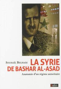 La Syrie de Bashar Al-Asad : anatomie d'un régime autoritaire