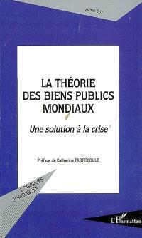 La théorie des biens publics : une solution à la crise