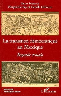 La transition démocratique au Mexique : regards croisés