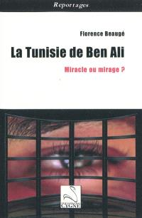 La Tunisie de Ben Ali : miracle ou mirage ?