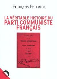 La véritable histoire du Parti communiste français