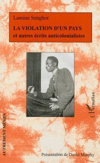 La violation d'un pays : et autres écrits anticolonialistes