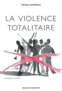 La violence totalitaire