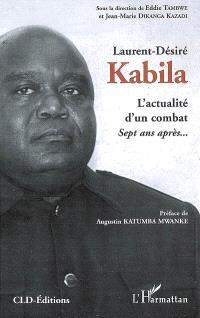 Laurent-Désiré Kabila : l'actualité d'un combat : sept ans après...