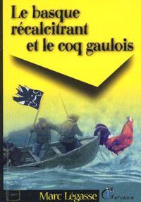 Le Basque récalcitrant et le coq gaulois