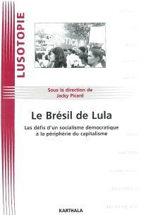 Le Brésil de Lula : les défis d'un socialisme démocratique à la périphérie du capitalisme