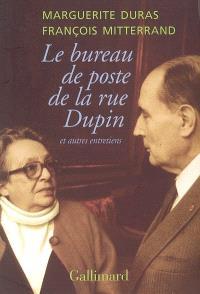 Le bureau de poste de la rue Dupin : et autres entretiens