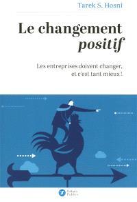 Le changement positif : les entreprises doivent changer et c'est tant mieux !