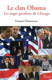 Le clan Obama : les anges gardiens de Chicago