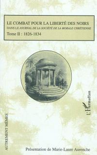 Le combat pour la liberté des Noirs dans le Journal de la Société de la morale chrétienne. Volume 2, 1826-1834