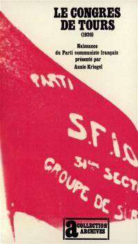 Le Congrès de Tours, 1920 : naissance du parti communiste français