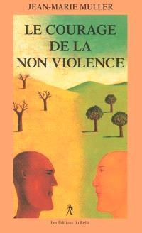 Le courage de la non-violence : la conscience et le monde