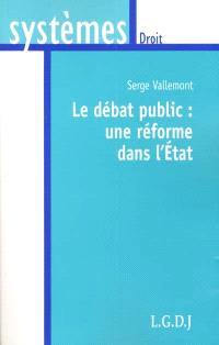 Le débat public : une réforme dans l'État