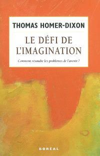 Le défi de l'imagination  : comment résoudre les problèmes de l'avenir?