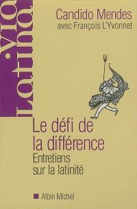 Le défi de la différence : entretiens sur la latinité avec François L'Yvonnet