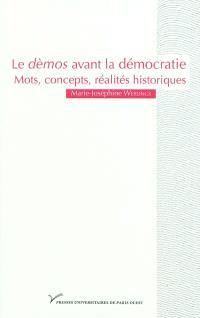 Le dèmos avant la démocratie : mot, concepts, réalités historiques
