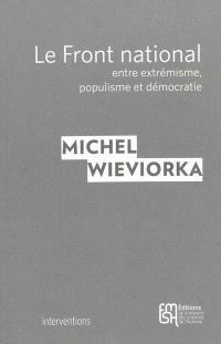 Le Front national, entre extrémisme, populisme et démocratie