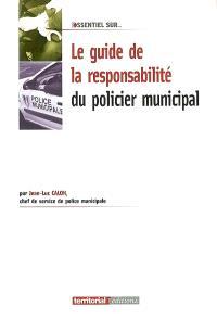 Le guide de la responsabilité du policier municipal