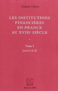 Le institutions financières en France au XVIIIe siècle
