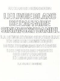 Le livre blanc de l'affaire Siniavsky-Daniel