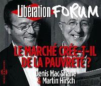 Le marché crée-t-il de la pauvreté ? : forum Libération de Grenoble