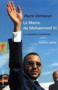 Le Maroc de Mohammed VI : la transition inachevée