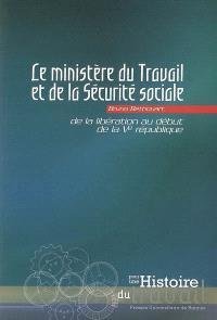 Le ministère du Travail et de la Sécurité sociale : de la Libération au début de la Ve République