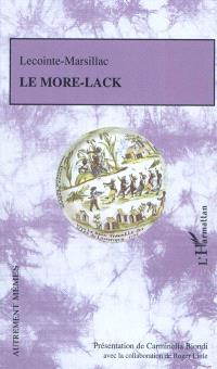 Le More-Lack ou Essai sur les moyens les plus doux et les plus équitables d'abolir la traite et l'esclavage des Nègres d'Afrique en conservant aux colonies tous les avantages d'une population agricole