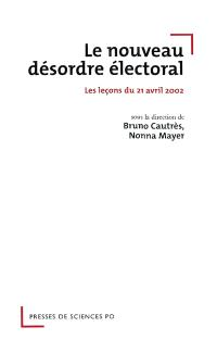 Le nouveau désordre électoral : les leçons du 21 avril 2002