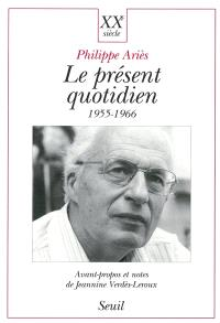 Le présent quotidien : 1955-1966