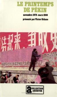 Le Printemps de Pékin : oppositions démocratiques en Chine, novembre 1978-mars 1980